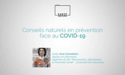 Quels conseils naturels en prévention face au Covid-19 ?